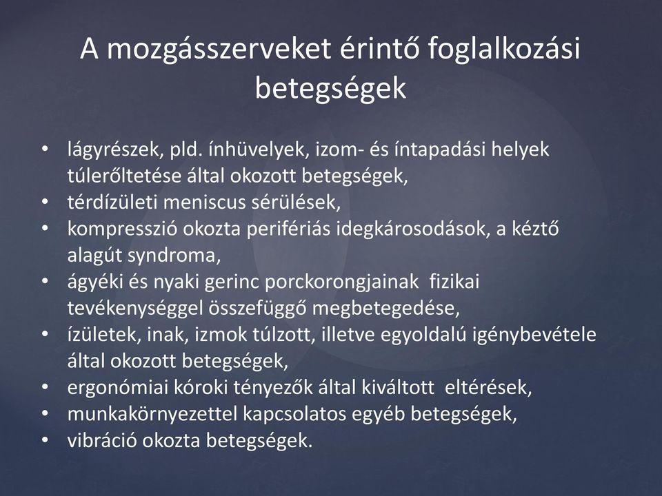 ízületek metabolikus disztrófás betegségei)